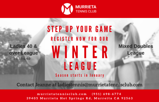 Sign up for Fall League - Ladies email ladiestennis@murrietatennisclub.com, men email sdickey@murrietatennisclub.com
