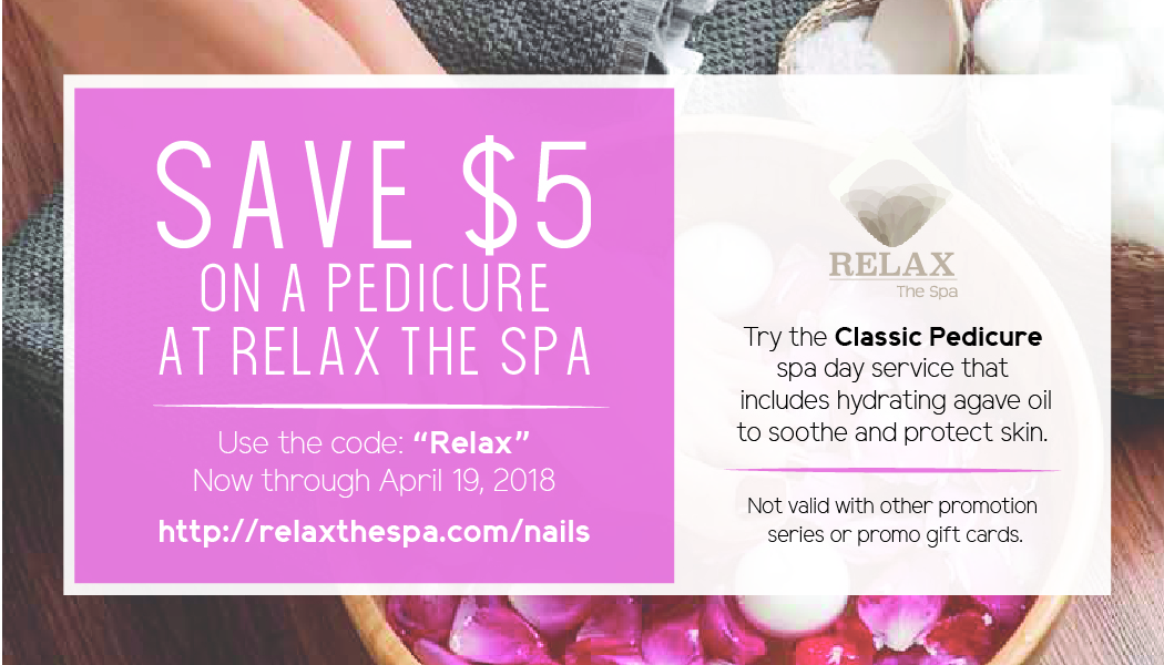 save $5 on a pedicure at RELAX The Spa