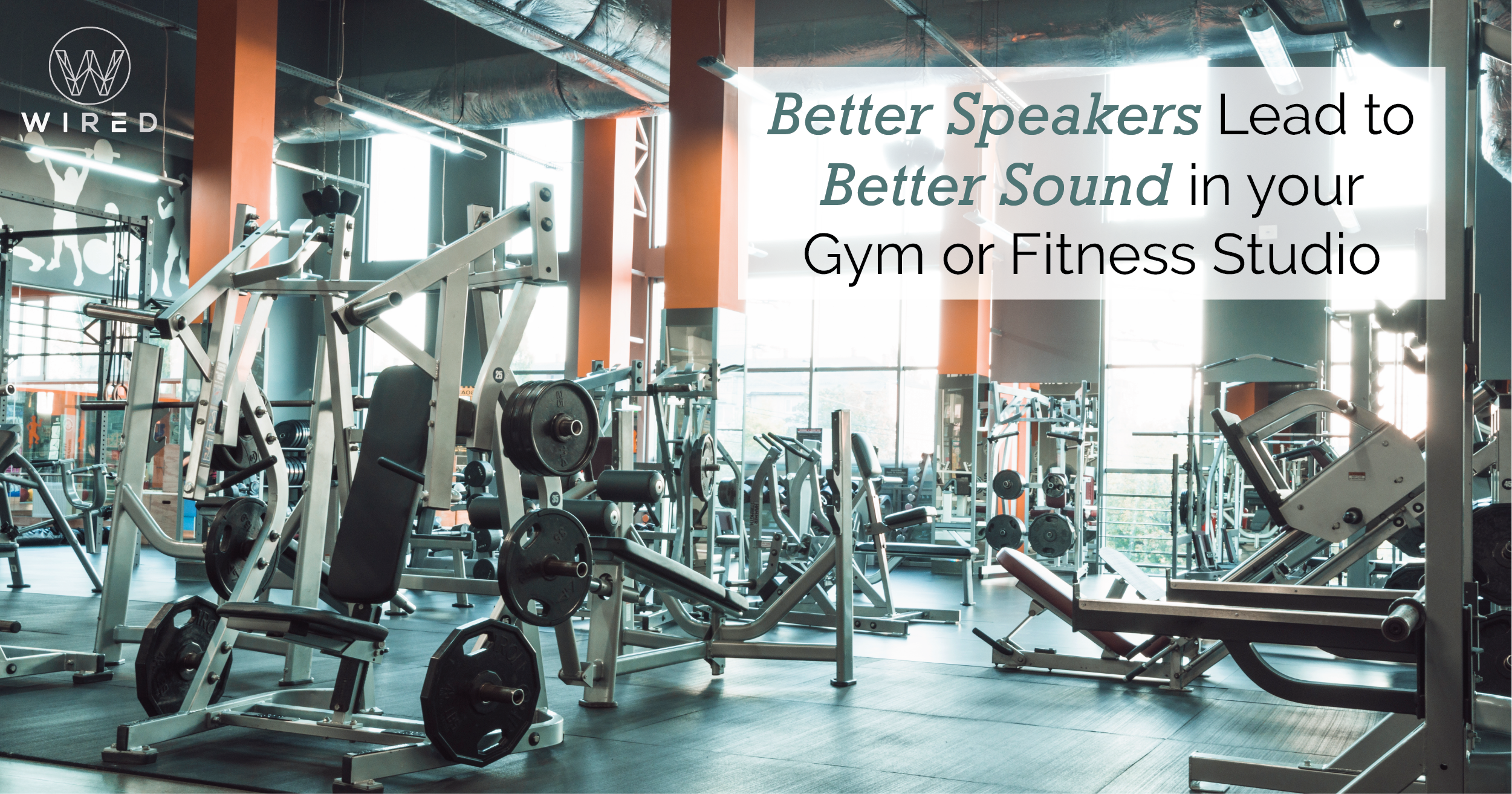 Better speakers lead to better sound in your gym or fitness studio